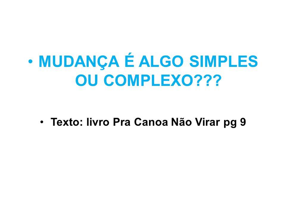 MUDANÇA É ALGO SIMPLES OU COMPLEXO
