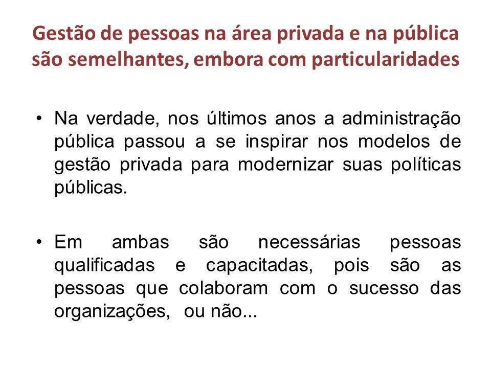 Gestão de pessoas na área privada e na pública são semelhantes, embora com particularidades