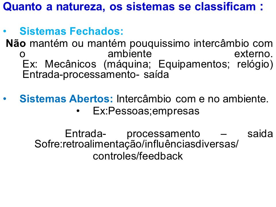 Quanto a natureza, os sistemas se classificam :