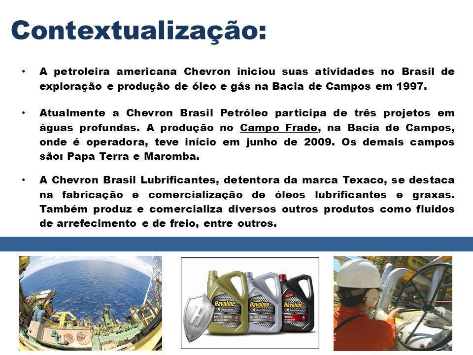 Contextualização: A petroleira americana Chevron iniciou suas atividades no Brasil de exploração e produção de óleo e gás na Bacia de Campos em 1997.