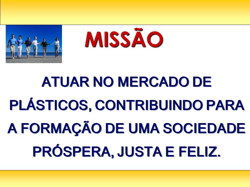 MISSÃO ATUAR NO MERCADO DE PLÁSTICOS, CONTRIBUINDO PARA A FORMAÇÃO DE UMA SOCIEDADE PRÓSPERA, JUSTA E FELIZ.
