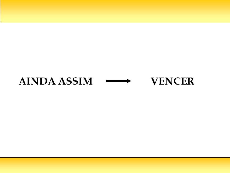 AINDA ASSIM VENCER