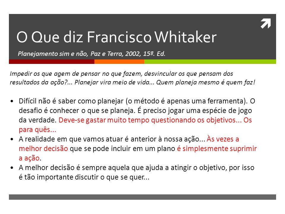 O Que diz Francisco Whitaker