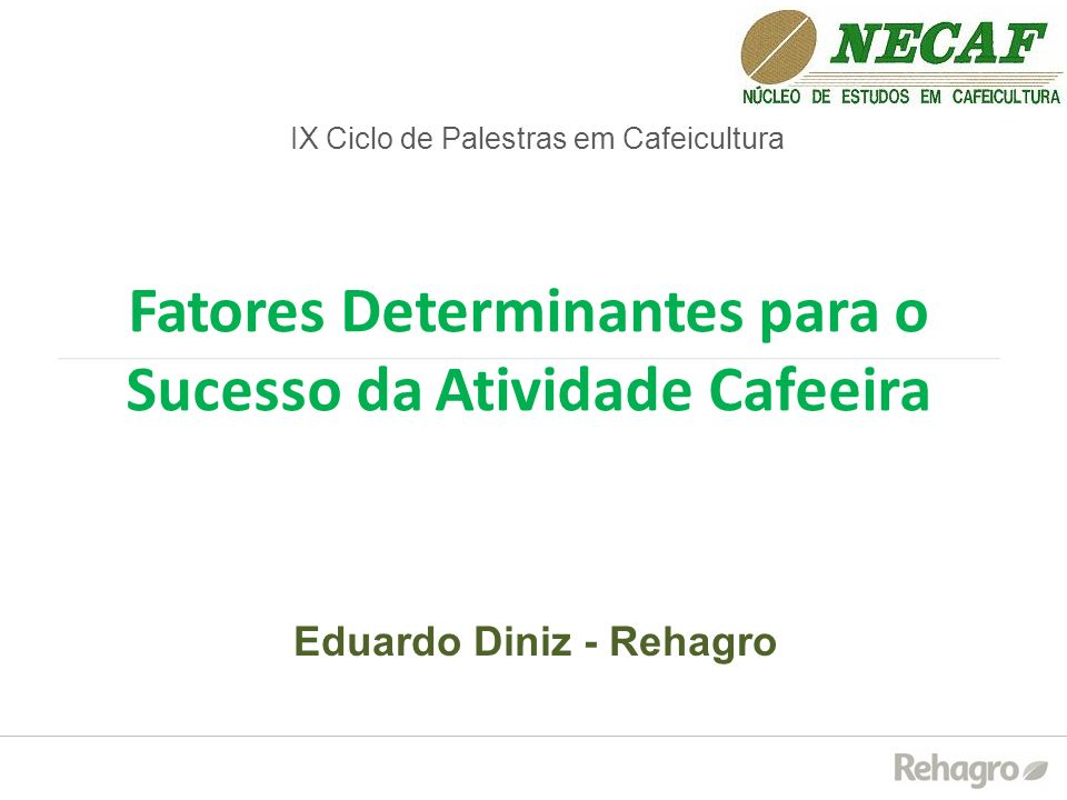 Fatores Determinantes para o Sucesso da Atividade Cafeeira