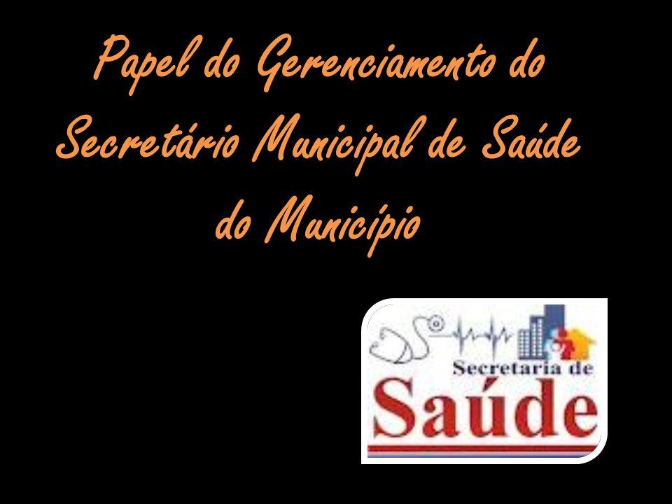 Papel do Gerenciamento do Secretário Municipal de Saúde do Município