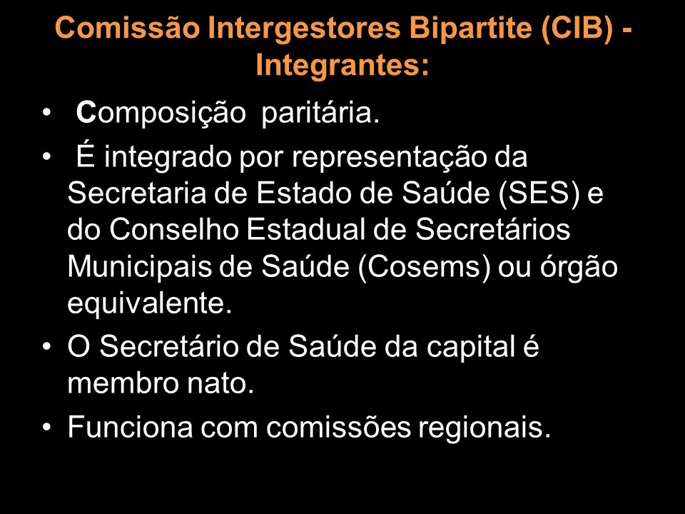 Comissão Intergestores Bipartite (CIB) - Integrantes: