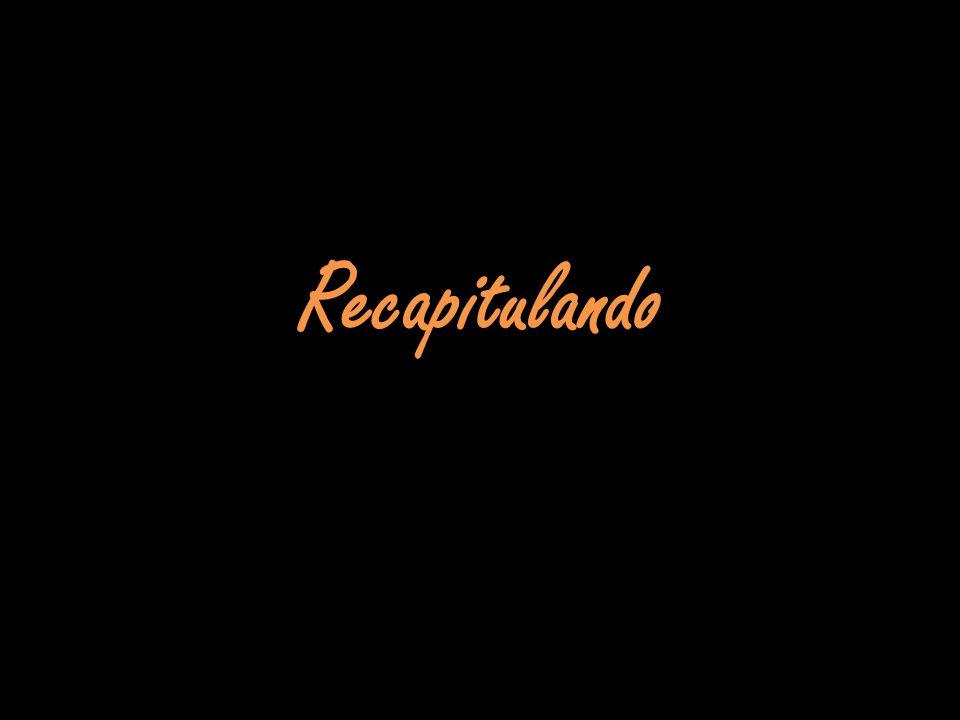 Recapitulando
