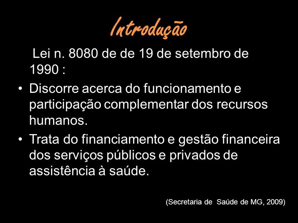Introdução Lei n. 8080 de de 19 de setembro de 1990 :