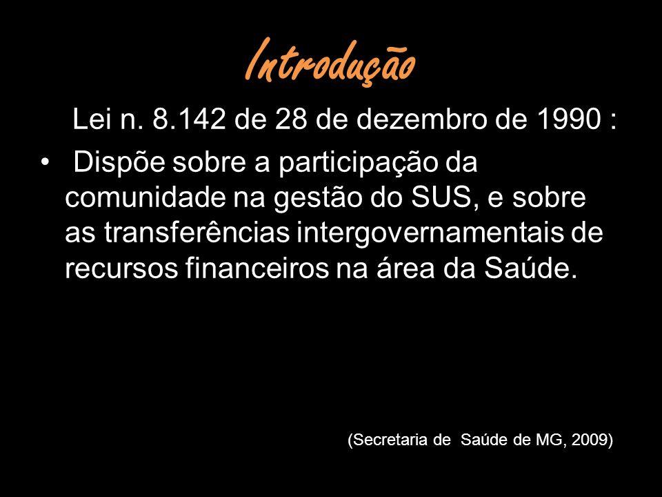 Introdução Lei n. 8.142 de 28 de dezembro de 1990 :
