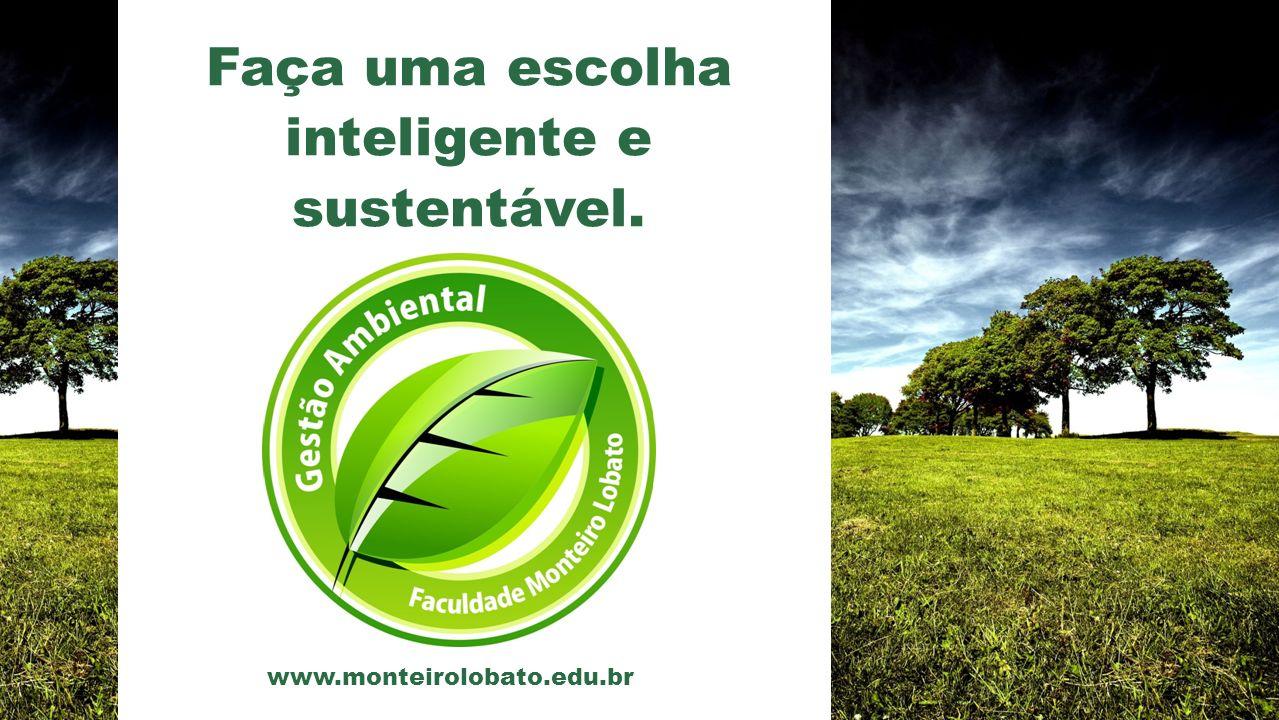 Faça uma escolha inteligente e sustentável.
