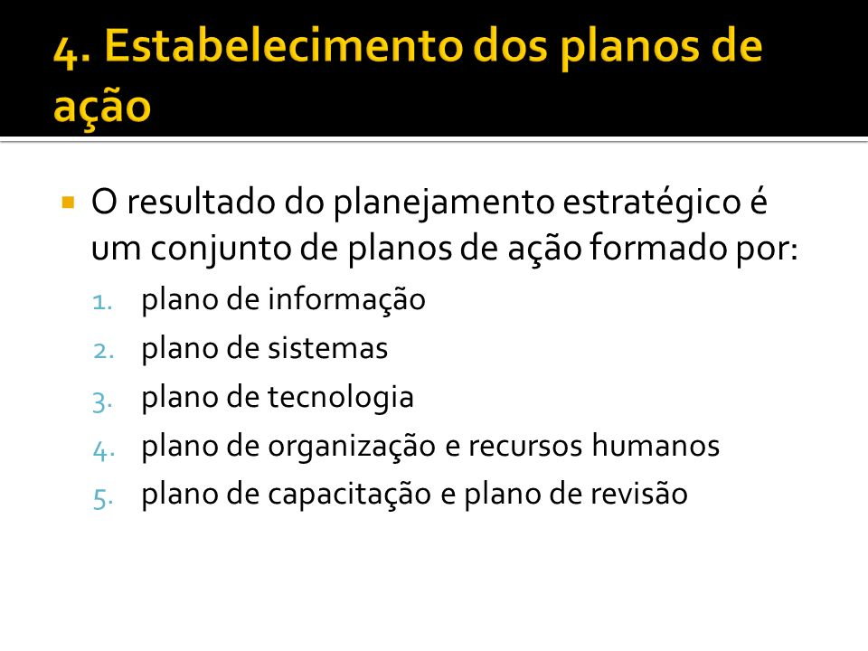 4. Estabelecimento dos planos de ação