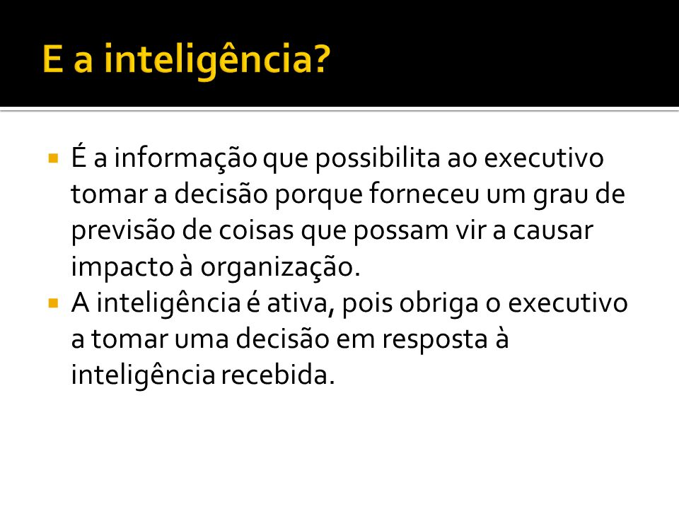 E a inteligência