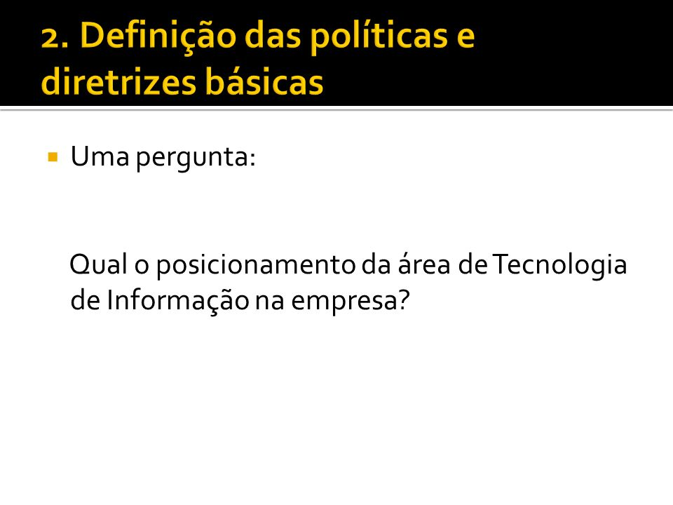 2. Definição das políticas e diretrizes básicas