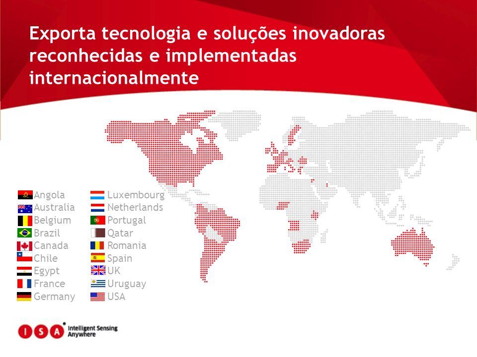 Exporta tecnologia e soluções inovadoras reconhecidas e implementadas internacionalmente