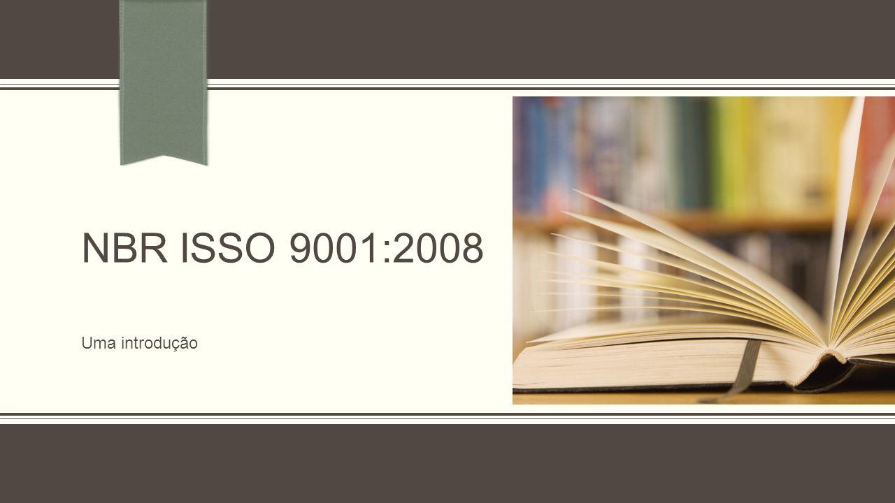 NBR isso 9001:2008 Uma introdução
