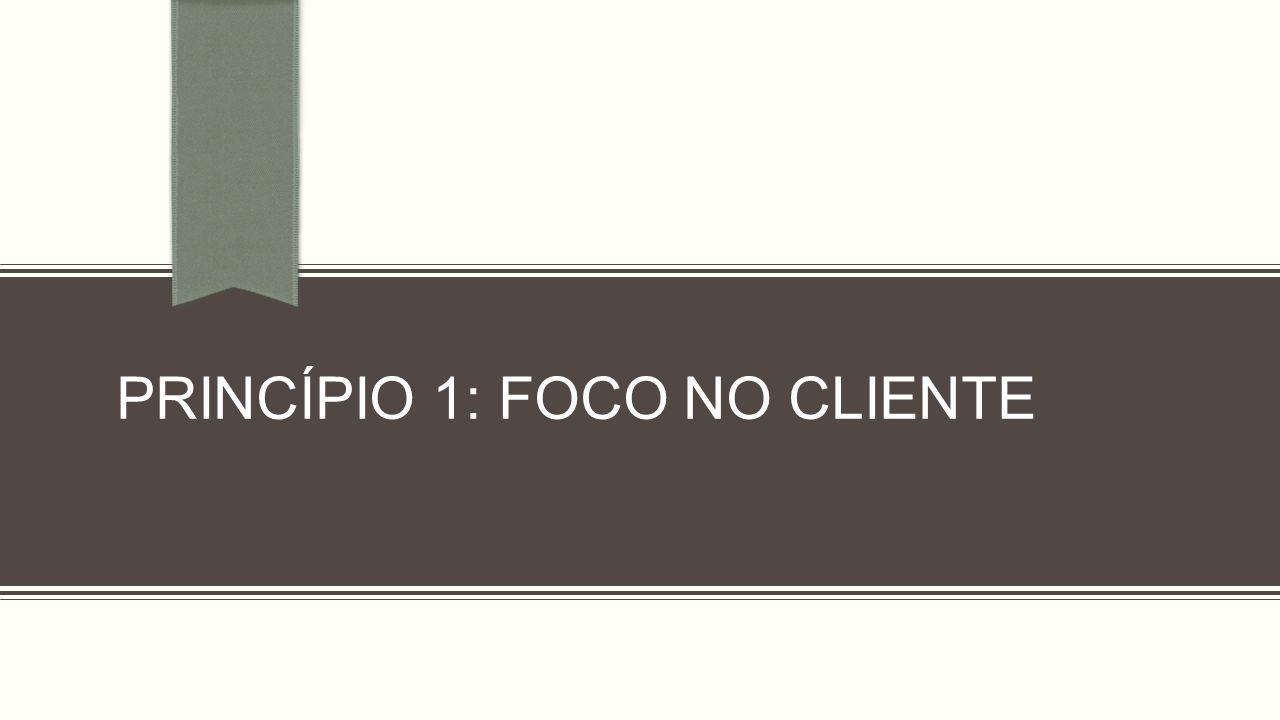 Princípio 1: foco no cliente