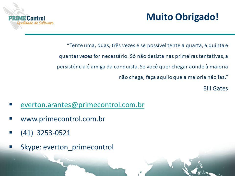 Muito Obrigado! everton.arantes@primecontrol.com.br