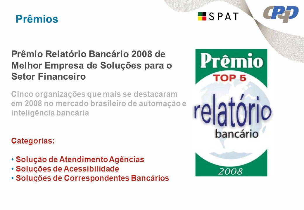 Prêmios Prêmio Relatório Bancário 2008 de Melhor Empresa de Soluções para o Setor Financeiro.