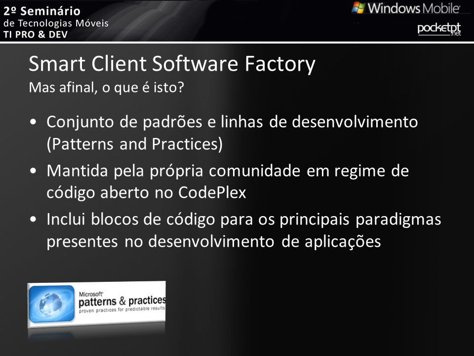 Smart Client Software Factory Mas afinal, o que é isto