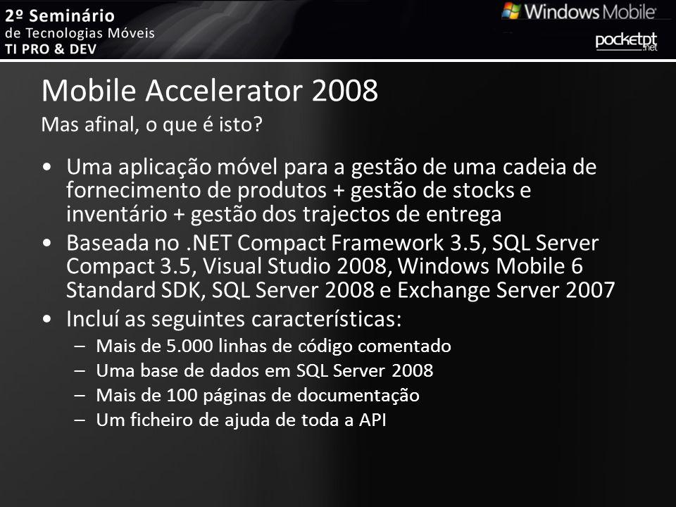 Mobile Accelerator 2008 Mas afinal, o que é isto