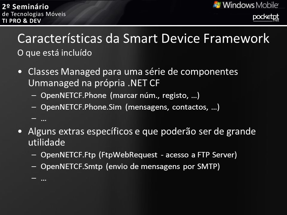 Características da Smart Device Framework O que está incluído