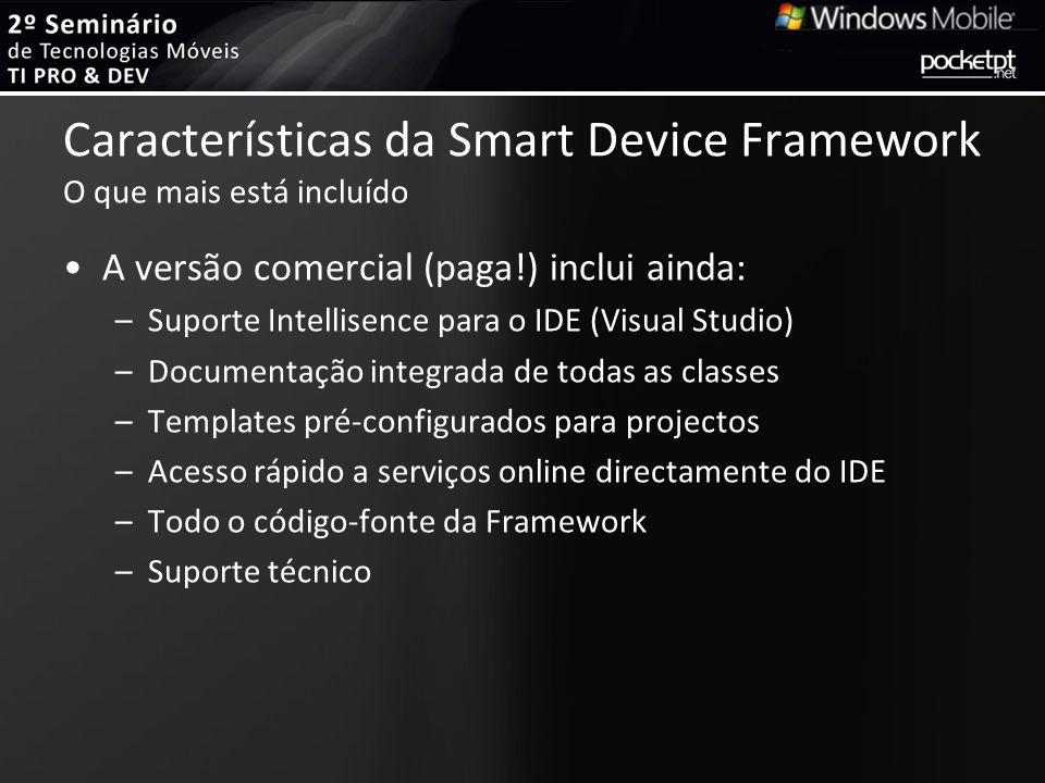 Características da Smart Device Framework O que mais está incluído
