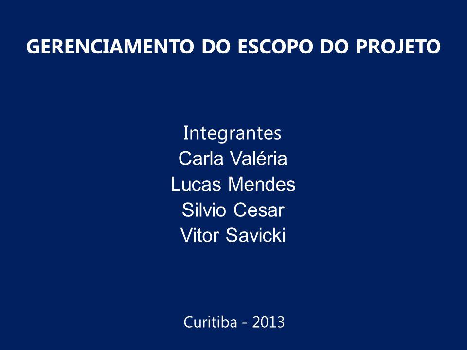 Integrantes Carla Valéria Lucas Mendes Silvio Cesar Vitor Savicki