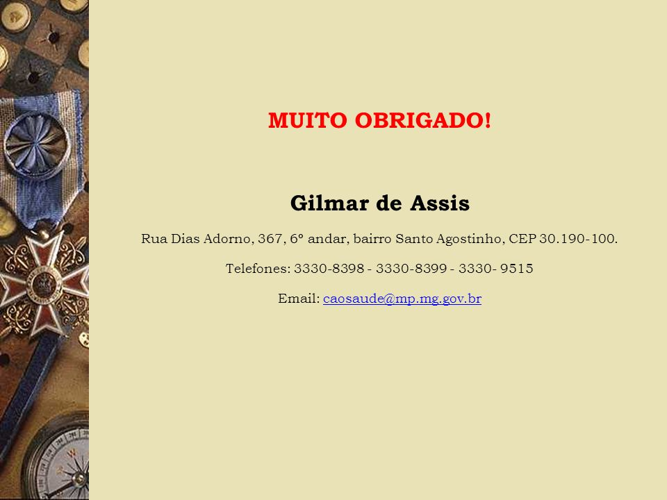 MUITO OBRIGADO! Gilmar de Assis