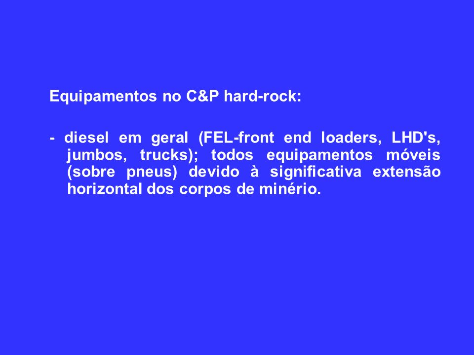 Equipamentos no C&P hard-rock: