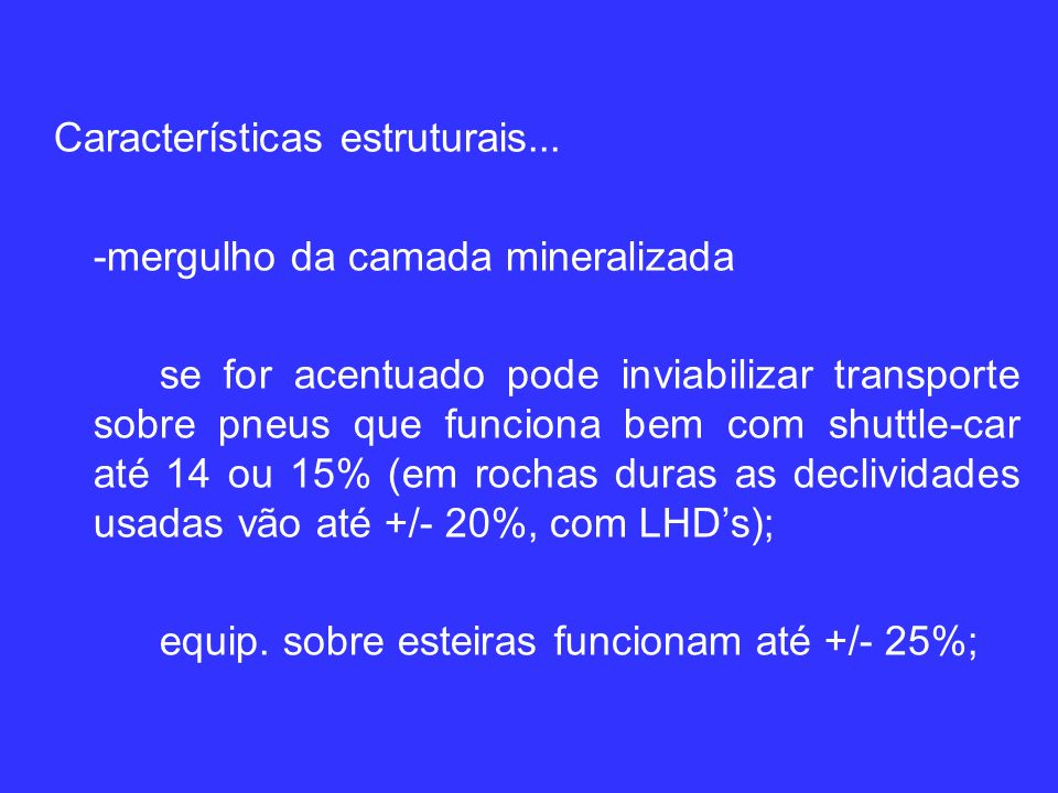 Características estruturais... -mergulho da camada mineralizada
