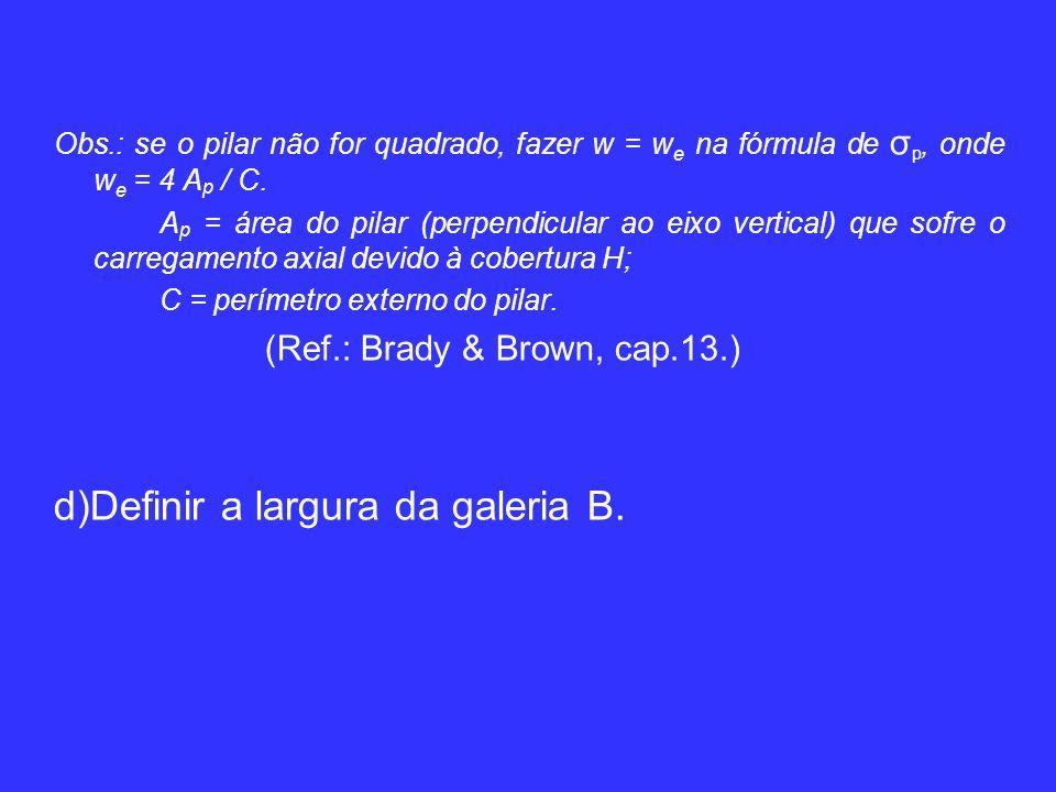 d)Definir a largura da galeria B.