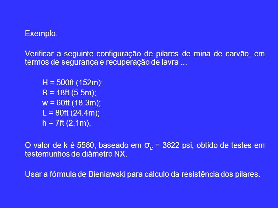 Usar a fórmula de Bieniawski para cálculo da resistência dos pilares.