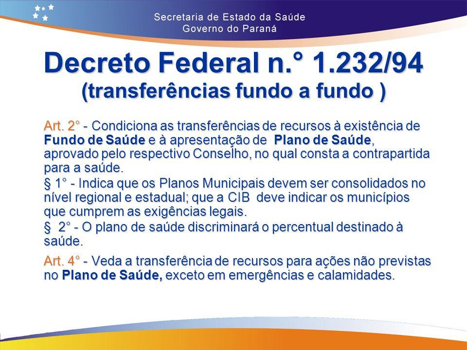 Decreto Federal n.° 1.232/94 (transferências fundo a fundo )