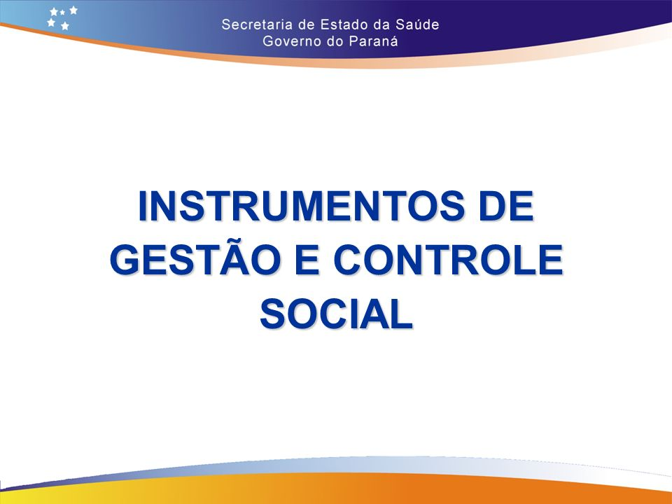 INSTRUMENTOS DE GESTÃO E CONTROLE SOCIAL