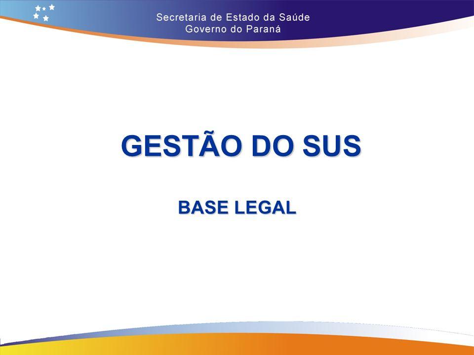 GESTÃO DO SUS BASE LEGAL