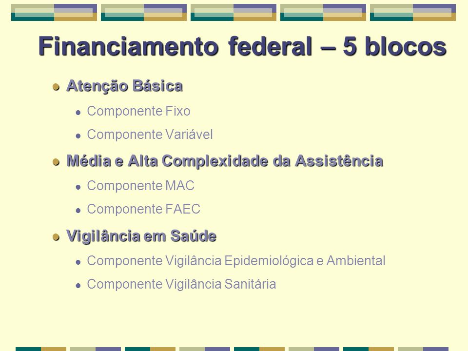 Financiamento federal – 5 blocos