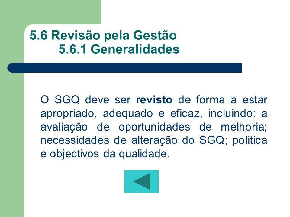 5.6 Revisão pela Gestão 5.6.1 Generalidades