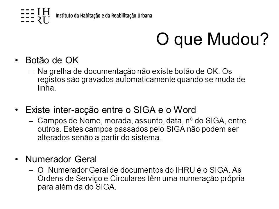 O que Mudou Botão de OK Existe inter-acção entre o SIGA e o Word