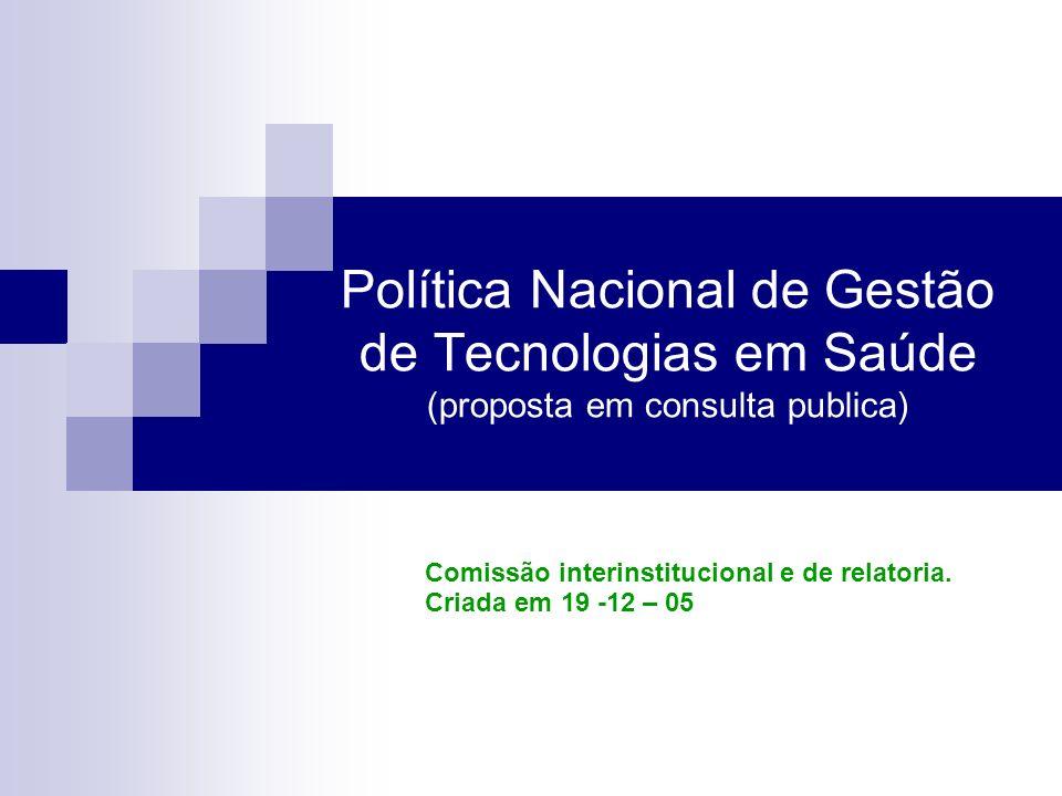 Política Nacional de Gestão de Tecnologias em Saúde (proposta em consulta publica)