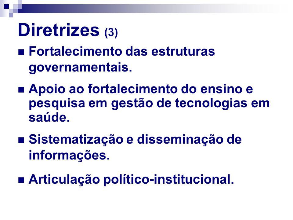 Diretrizes (3) Fortalecimento das estruturas governamentais.