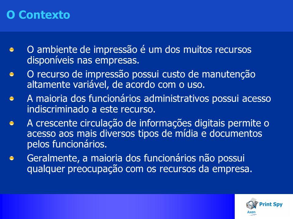 O Contexto O ambiente de impressão é um dos muitos recursos disponíveis nas empresas.