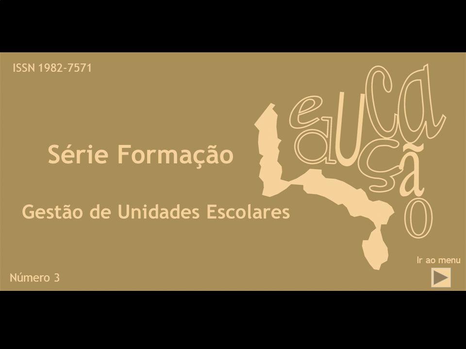 Série Formação Gestão de Unidades Escolares ISSN 1982-7571 Número 3