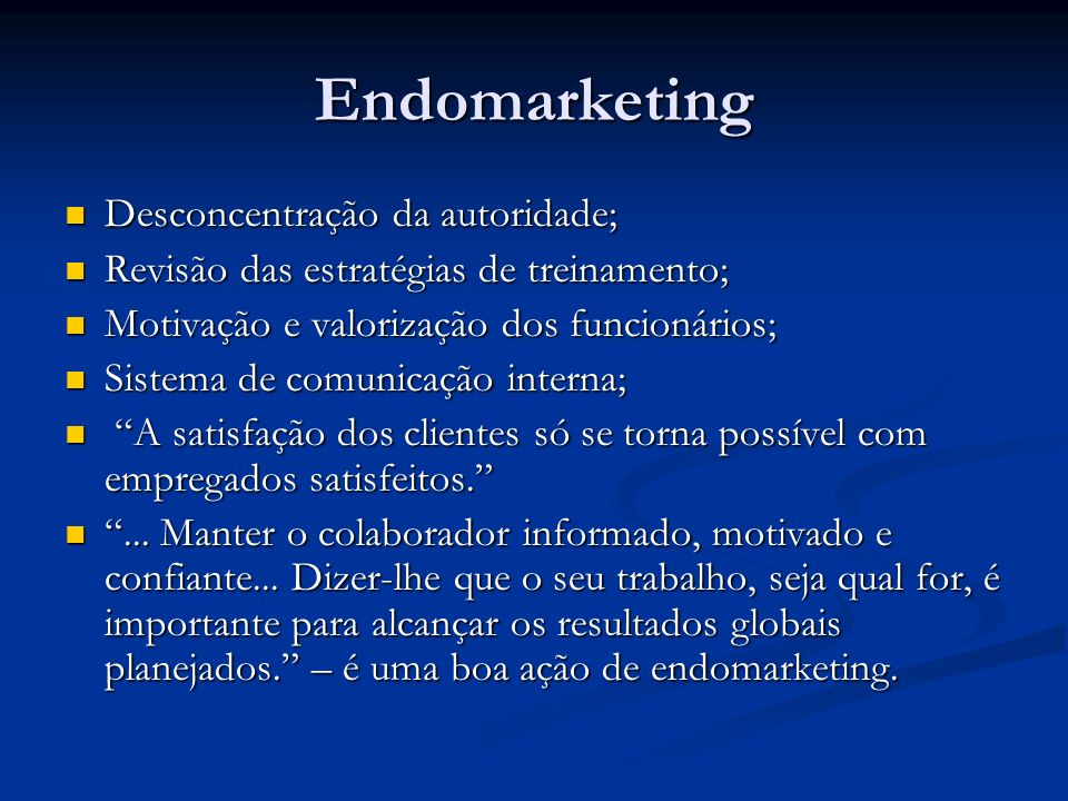 Endomarketing Desconcentração da autoridade;