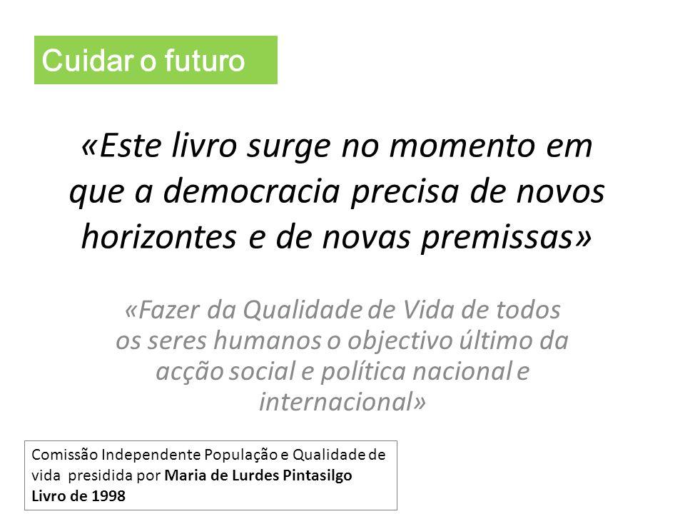 Cuidar o futuro «Este livro surge no momento em que a democracia precisa de novos horizontes e de novas premissas»