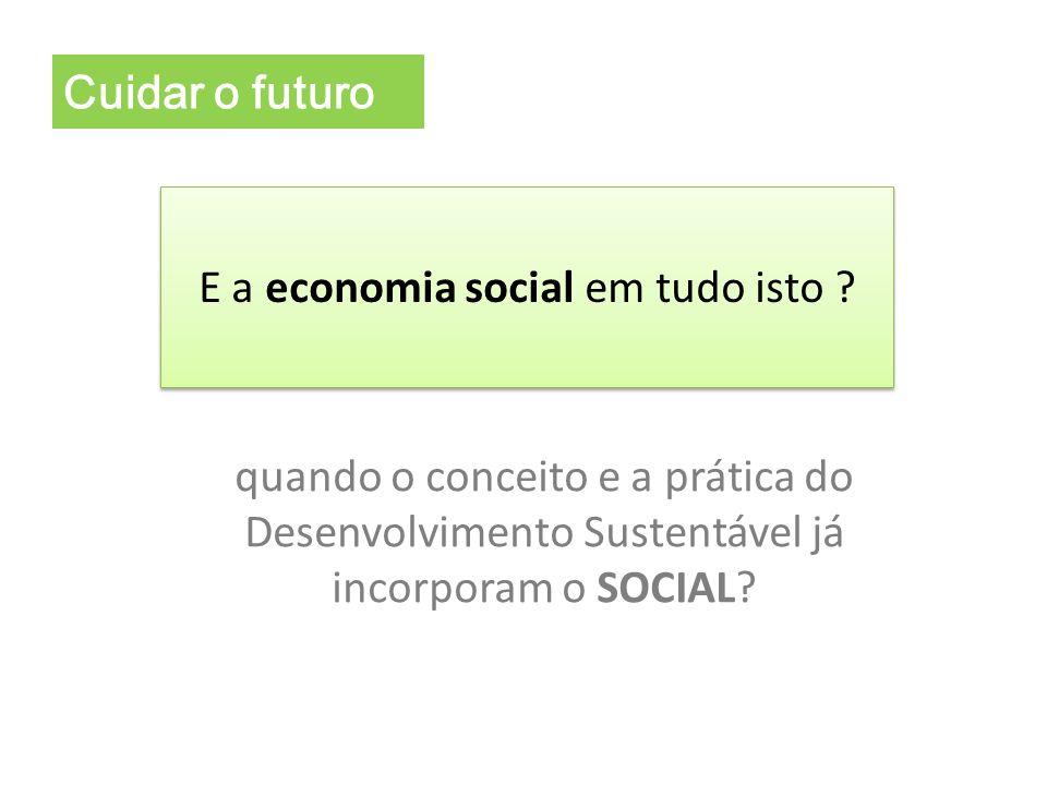 E a economia social em tudo isto