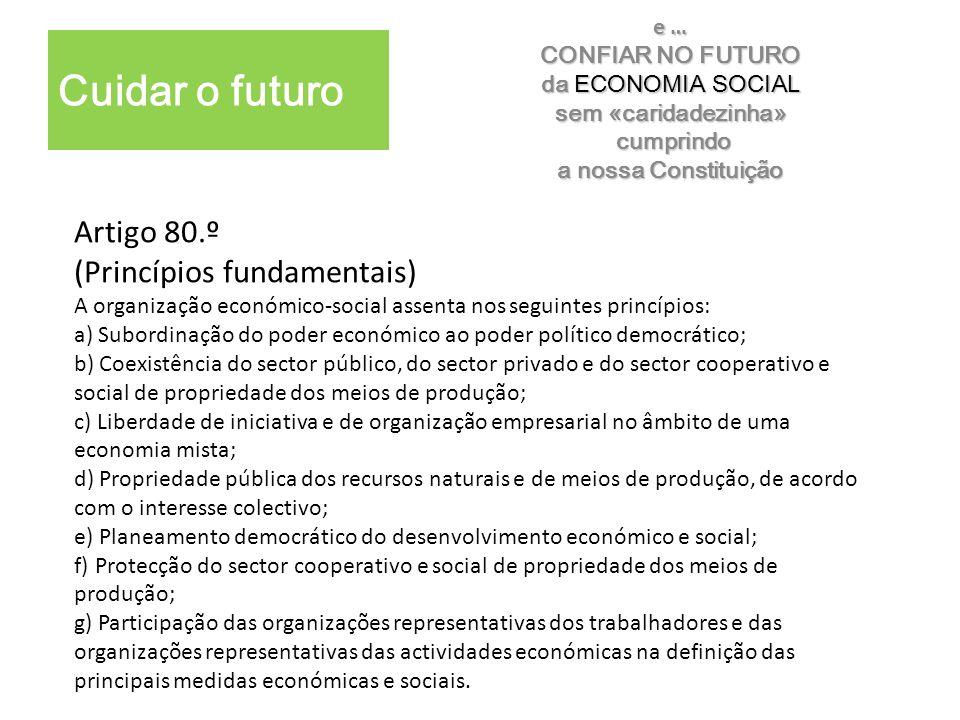 e … CONFIAR NO FUTURO. da ECONOMIA SOCIAL. sem «caridadezinha» cumprindo. a nossa Constituição.