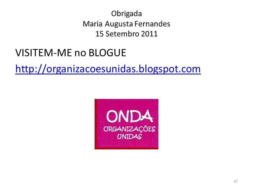 Obrigada Maria Augusta Fernandes 15 Setembro 2011