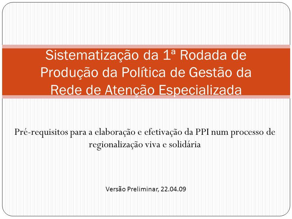 Sistematização da 1ª Rodada de Produção da Política de Gestão da Rede de Atenção Especializada