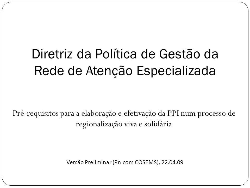 Diretriz da Política de Gestão da Rede de Atenção Especializada