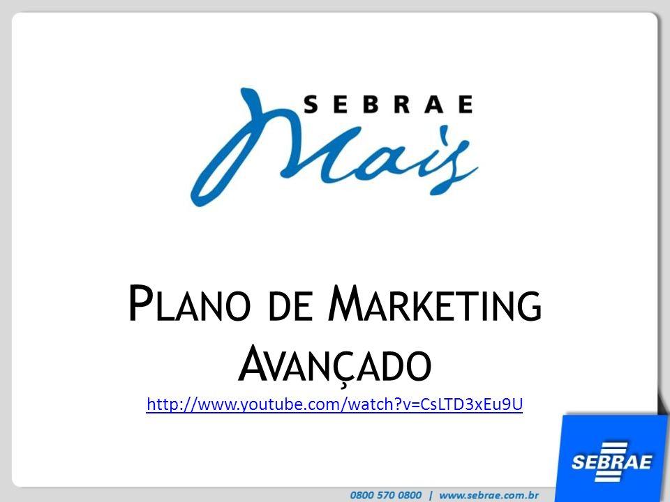 Plano de Marketing Avançado http://www.youtube.com/watch v=CsLTD3xEu9U